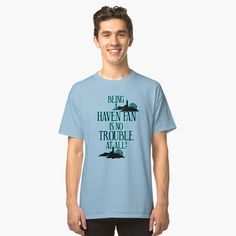 'Haven Fan Blue Glow Text' Classic T-Shirt by HavenDesign My T Shirt, V Neck T Shirt, Fathers Day Shirts, Cat Quotes, Text Design, Cat Shirts, What Is Life About, Chiffon Tops, Funny Cats