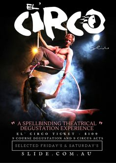 El' Circo dinner and show poster/artwork 2016. Graphic Designer - Taria Cooper-Durante . Fridays and Saturdays at Slide Lounge, Sydney Australia famously dubbed 'Sydney's Best Kept Secret'. The unique 1920s art deco former bank building is home to Sydney's renowned circus cabaret restaurant.