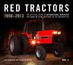 Tractors 1958-2013: The Authoritative Guide to International Harvester and Case IH Farm Tractors in the Moder...
