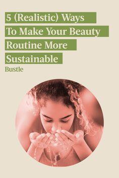 Make Beauty, Best Beauty Tips, Beauty Hacks, Beauty Routines, Sustainability, Health And Beauty, Make It Yourself, Beauty Tricks, Sustainable Development
