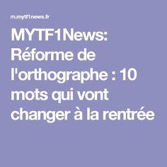 MYTF1News: Réforme de l'orthographe : 10 mots qui vont changer à la rentrée