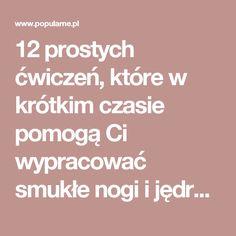 12 prostych ćwiczeń, które w krótkim czasie pomogą Ci wypracować smukłe nogi i jędrne pośladki | Popularne.pl
