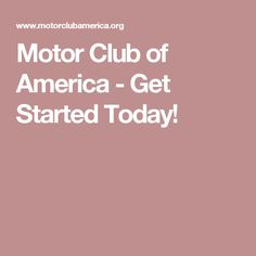 Motor Club of America - Get Started Today! Yesmca.com