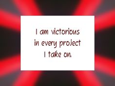 """Daily Affirmation for December 30, 2014 #affirmation #inspiration - """"I am victorious in every project I take on."""""""