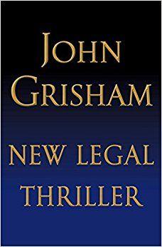 New Legal Thriller: John Grisham: 9780385541176: AmazonSmile: Books