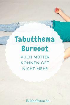 """Auch Mütter können oft nicht mehr! Warum ein Burnout bei Müttern sehr häufig ist, aber gesellschaftlich wenig akzeptiert. Schließlich sind die ja eh """"nur zu Hause""""."""