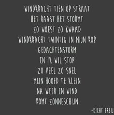 Windkracht in mijn kop Wise Words, Love Quotes, Poetry, Letters, Humor, Sayings, Smile, Inspiration, Qoutes Of Love