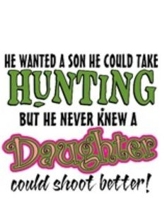 Girls hunt better :)