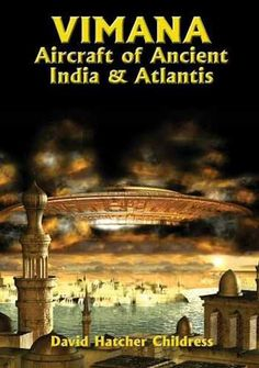 Vimana Aircraft of Ancient India and Atlantis, David Hatcher Childress Aliens And Ufos, Ancient Aliens, Ancient History, Ancient Mysteries, Ancient Artifacts, Ancient Egyptian Art, Ancient Greece, Ancient Astronaut Theory, Aliens Funny
