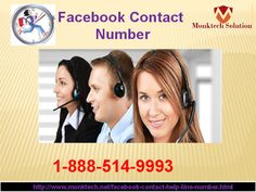 Effective solution is available at Facebook Contact number 1-888-514-9993. Are you encountering Facebook issues? Do you want to make a strong password? Want to tackle login issues. Our experts consider your Facebook problems as their own because they believe in providing best customer service, so give us them a chance to prove & call on Facebook Contact number 1-888-514-9993. http://www.monktech.net/facebook-contact-help-line-number.html