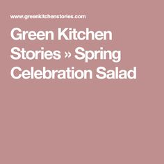 Green Kitchen Stories » Spring Celebration Salad