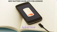 http://www.androidcrush.com/best-battery-saver-app-for-android/