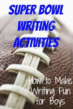SuperBowl Writing Activities - How to Make Writing Fun for Boys