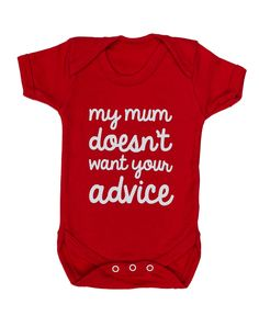'My mum doesn't wan't your advice' Baby Grow   Funny Baby Clothes UK