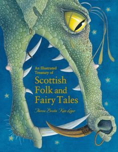 An Illustrated Treasury of Scottish Folk and Fairy Tales/ Theresa Breslin/ Floris Books, 2012.  Illustrator: Kate Leiper
