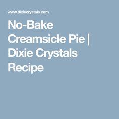 No-Bake Creamsicle Pie   Dixie Crystals Recipe