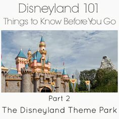 Love Our Disney: Disneyland 101- Things to Know Before You Go {Part 2}
