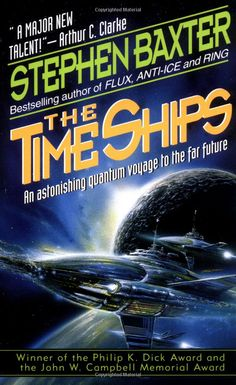 Stephen Baxter - The Time Ships.  What a book!.  He puts a different spin on every topic.