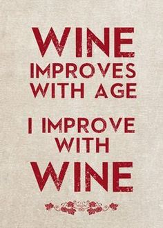 Wine improves with Age; I improve with Wine Blinds: Creatively Different #WineQuotes #WineWednesday