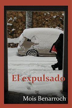 """El expulsado: Ciclo """"Amor y exilios"""" de Mois Benarroch https://www.amazon.es/dp/B00C8C669W/ref=cm_sw_r_pi_dp_x_re88xbSX14DNK"""
