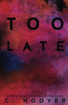 Too Late by Colleen Hoover. Paperback.