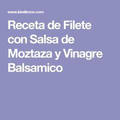Receta de Filete con Salsa de Moztaza y Vinagre Balsamico