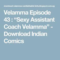 "Velamma Episode 43 : ""Sexy Assistant Coach Velamma""  - Download Indian Comics Comics Pdf, Download Comics, Marvel Comics, Comic Book In Hindi, Comic Books, Tamil Comics, Tamil Stories, Velamma Pdf, Free Full Episodes"
