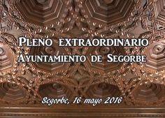 2 PLENOS EXTRAORDINARIOS AYUNTAMIENTO DE SEGORBE 16/05/2016 - tribuna segorbina