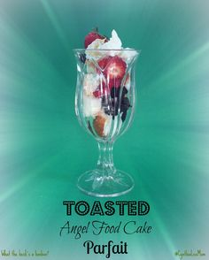 toasted angel food cake parfait  #allthingseaster