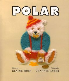 The Art of Children's Picture Books: Polar by Elaine Moss, Pictures by Jeannie Baker, Greenwillow Books, 1990