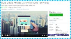 [100% Free Udemy Coupon] Build Simple Affiliate Store With Traffic For Profits