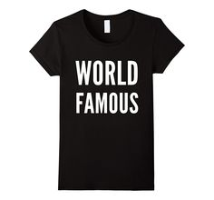 Just saw this on Amazon: World Famous Shirt XL Black by World Famous T-Shirt  http://amzn.to/2vr3SlK?utm_content=buffer9eb98&utm_medium=social&utm_source=pinterest.com&utm_campaign=buffer via @amazon