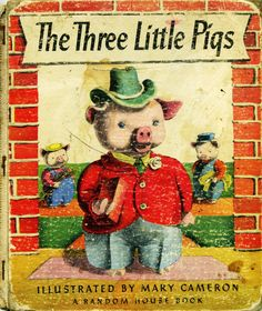 The Three Little Pigs, 1942...illustrated by Mary Cameron...A Random House Book
