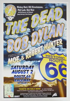 Grateful Dead, Bob Dylan Raceway Poster Rte 66 - Grateful Dead, Bob Dylan, Robert Hunter and Moe 2003 Route 66 Raceway in Joliet, IL poster tornado show. Please note this show almost didn't happen as during set up Friday, a tornado went right through the stage wrecking everything. The crew worked through the night to make the show happen. Moe did not play with the Dead but Dylan did. The PA system was hung by fork lifts due to the damage of the tornado. The concert was almost canceled after…