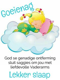 Afrikaanse Quotes, Goeie Nag, Prayer Quotes, Good Night, Winnie The Pooh, Disney Characters, Fictional Characters, Prayers, Sayings