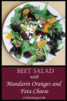 Try this beet salad with mandarin oranges, toasted walnuts, and feta cheese on top of mixed greens. It's colorful, delicious, and refreshing. #beets #beetsalad #beetsaladfetacheese #beetsaladmandarinoranges #mandarinoranges