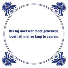 Tegeltjeswijsheid.nl - een uniek presentje - Als hij doet wat moet gebeuren
