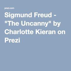 "Sigmund Freud - ""The Uncanny"" by Charlotte Kieran on Prezi Freud The Uncanny, Sigmund Freud, Visual Arts, Psychology, Charlotte, Psicologia, Fine Art"