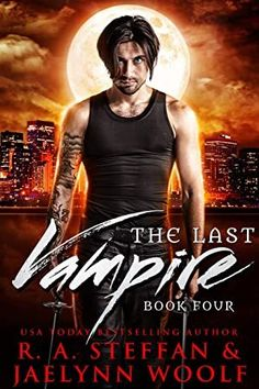 [Free Download] The Last Vampire: Book Four Author R. A. Steffan and Jaelynn Woolf, #WhatToRead #LitFict #GreatReads #Books #Suspense #Nonfiction #IReadEverywhere #Fiction #Bookshelves