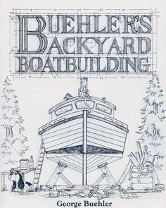 """Build wooden boats the Buehler way, which is to say inexpensively, yet like the proverbial brick outhouse."""" -- Wooden Boat """"A WEALTH OF VALUABLE INFORMATION."""" -- American Sailing Association The class"""