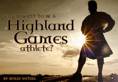 Go big or go home - training for the Highland Games.