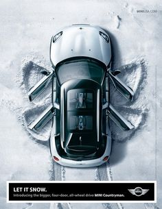 This ad is showing off the mini coup four door, by showing how good it is in the snow.  It uses a bit of comedy and use the image of a snow angel to invoke certain good feelings people might have about the snow and associate it with the car.