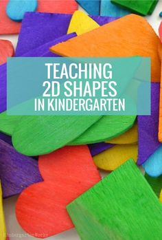 I like these ideas for teaching 2D shapes in kindergarten