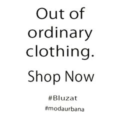 Bluzat out of ordinary clothing! #bluzat #modaurbana #fashion #romania