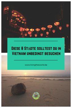 Du suchst noch nach Inspiration für 3 Wochen Vietnam? Diese 8 Stopps solltest du einlegen.