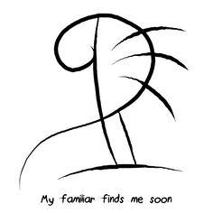 My familiar finds me