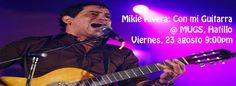 Mikie Rivera: Con mi Guitarra @ Mugs, Hatillo #sondeaquipr #mikierivera #mugs #hatillo