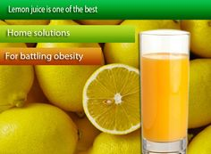 Lemon juice is one of the best home solutions for battling obesity. #LemonJuice #Battling Obesity #Obesity