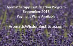 Fall 2013 Dates: Sept 11-15, October 9-13, Nov 6-10,   Selinsgrove, PA  235 hours  Instructor: Liz Fulcher  This Aromatherapy Certification Program is an entry-level, in-depth class.  No previous Aromatherapy training is required.  http://aromaticwisdominstitute.com/our-classes/aromatherapy-certification-program