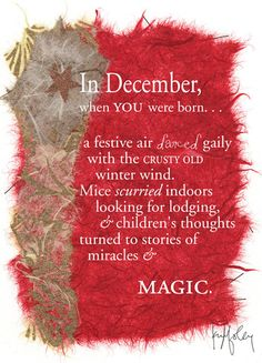 December Birthday - maybe this explains my live for the festive holidays, my desire to stay indoors and my love for children's activities and movies! December Poems, December Baby, December Birthday, Hello December, Birthday Verses For Cards, Birthday Poems, Birthday Wishes, Birthday Cards, Birth Month Quotes